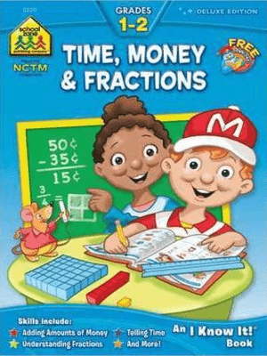 Schoolzone: time , money and fractions grade 1-2