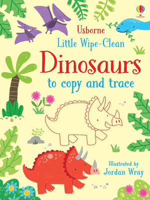 Little wipe-clean dinosaurs to copy and trac