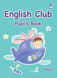 English Club KG2 Pupil's Book