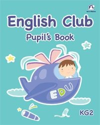English Club Pupil's Book KG2